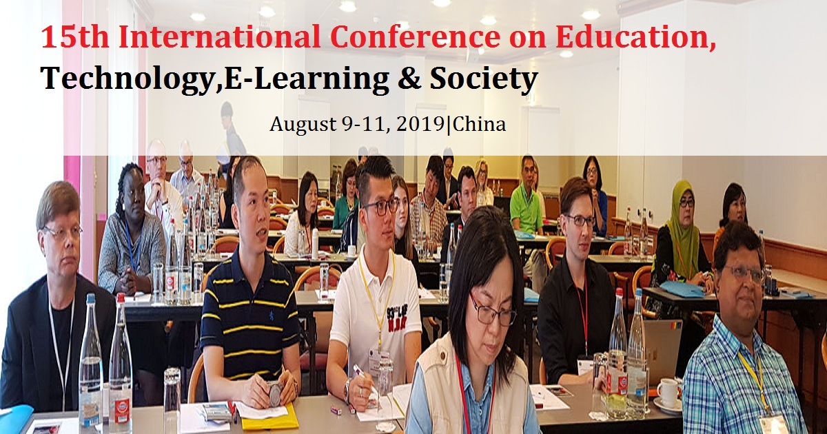15th International Conference on Education, Technology,E-Learning & Society