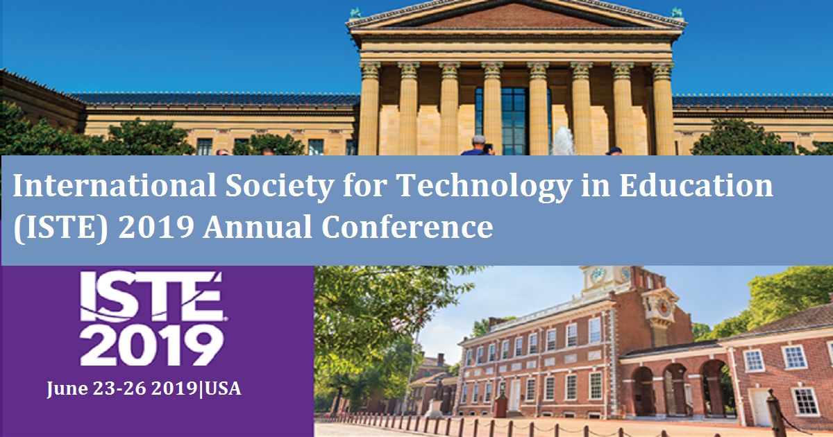 International Society for Technology in Education (ISTE) 2019 Annual Conference