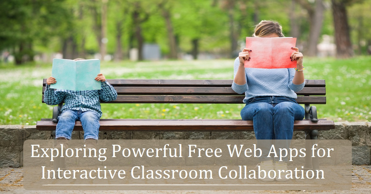 Exploring Powerful Free Web Apps for Interactive Classroom Collaboration
