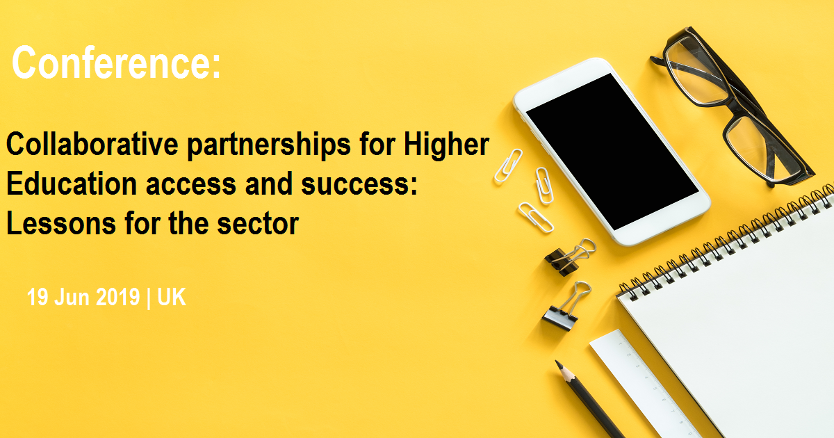 Collaborative partnerships for Higher Education access and success: Lessons for the sector Conference