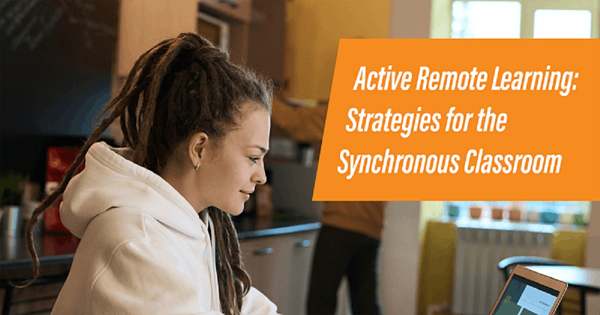 Active Remote Learning: Strategies for the Synchronous Classroom