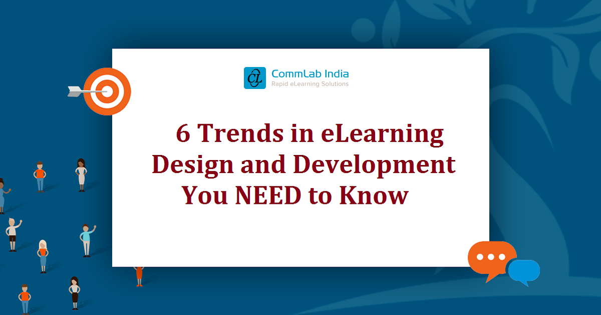 6 Trends in eLearning Design and Development You NEED to Know