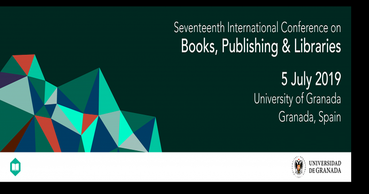 Seventeenth International Conference on Books, Publishing & Libraries University of Granada