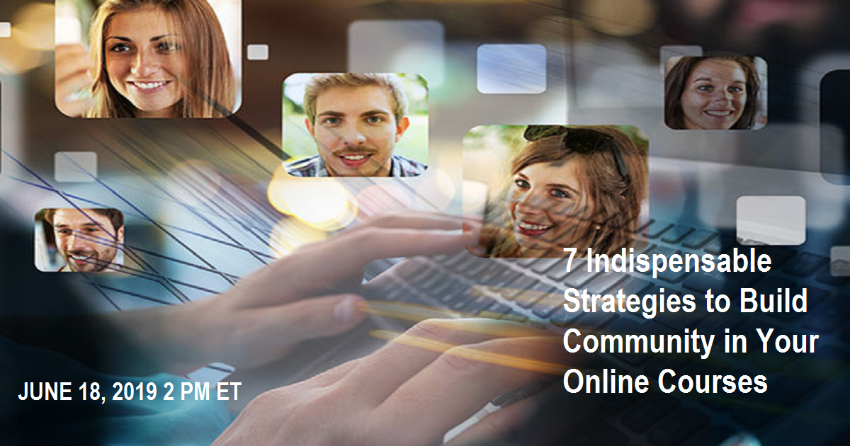 7 Indispensable Strategies to Build Community in Your Online Courses