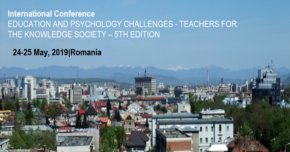International Conference EDUCATION AND PSYCHOLOGY CHALLENGES - TEACHERS FOR THE KNOWLEDGE SOCIETY – 5TH EDITION