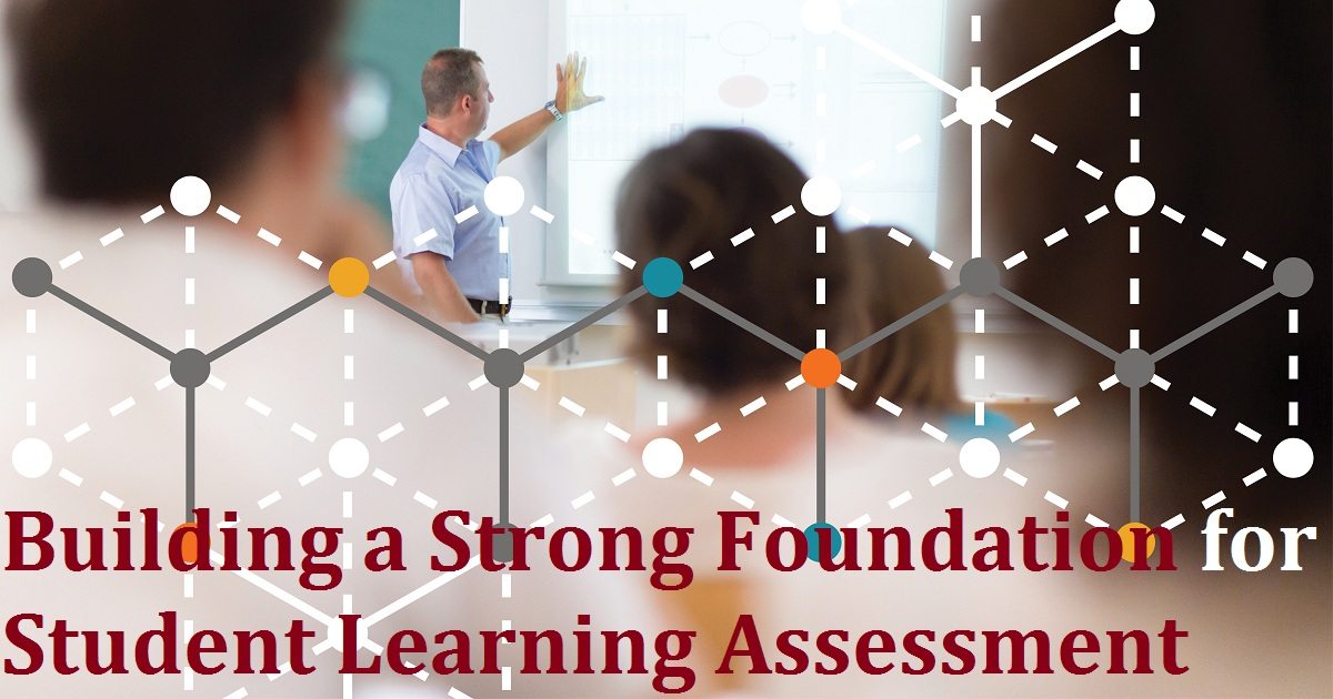 Building a Strong Foundation for Student Learning Assessment