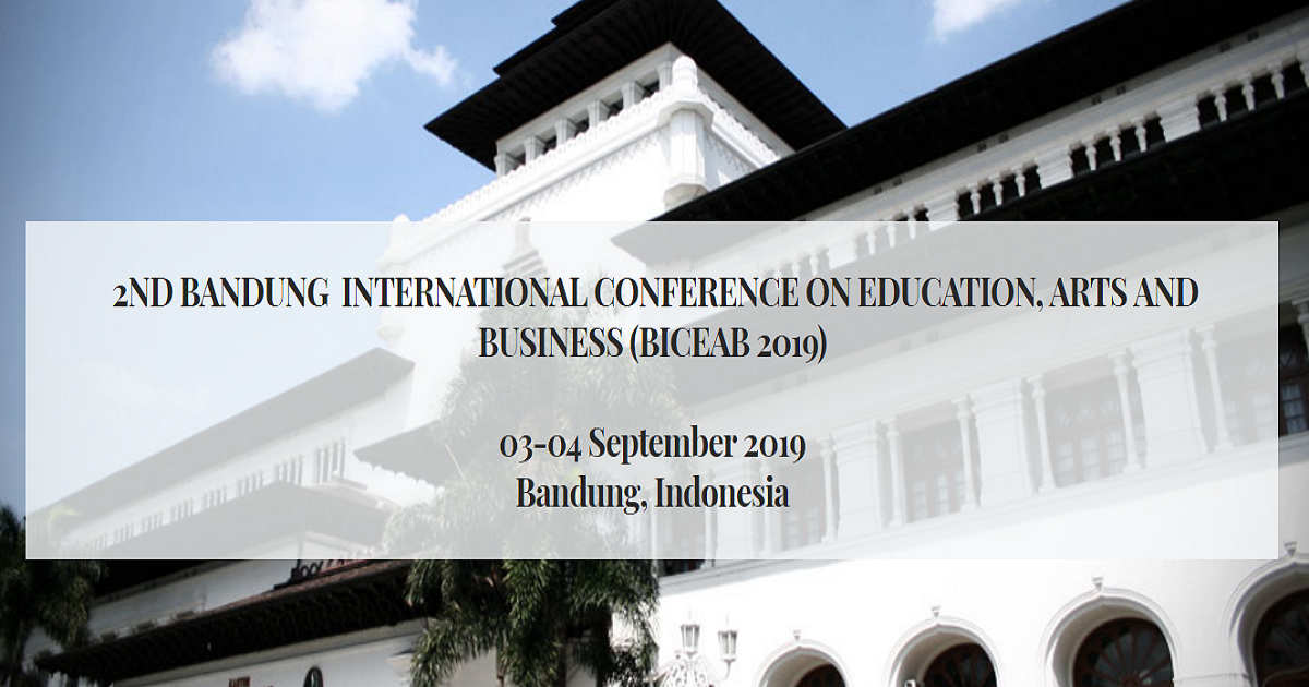 2ND BANDUNG  INTERNATIONAL CONFERENCE ON EDUCATION, ARTS AND BUSINESS (BICEAB 2019)