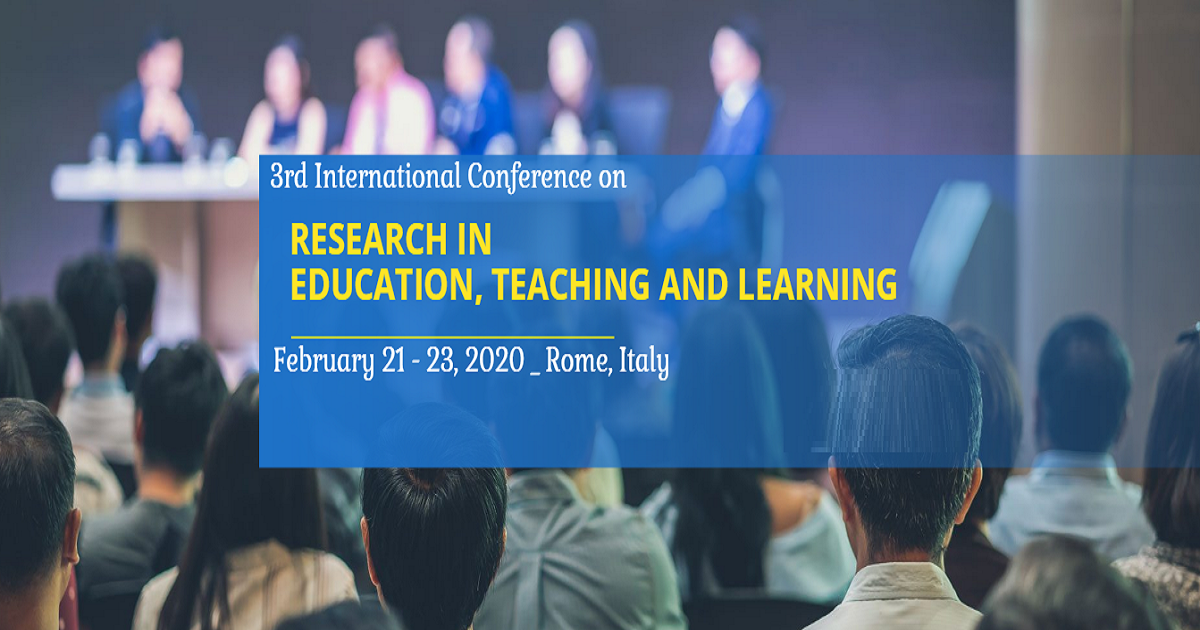 3rd International Conference on Research in Education, Teaching and Learning