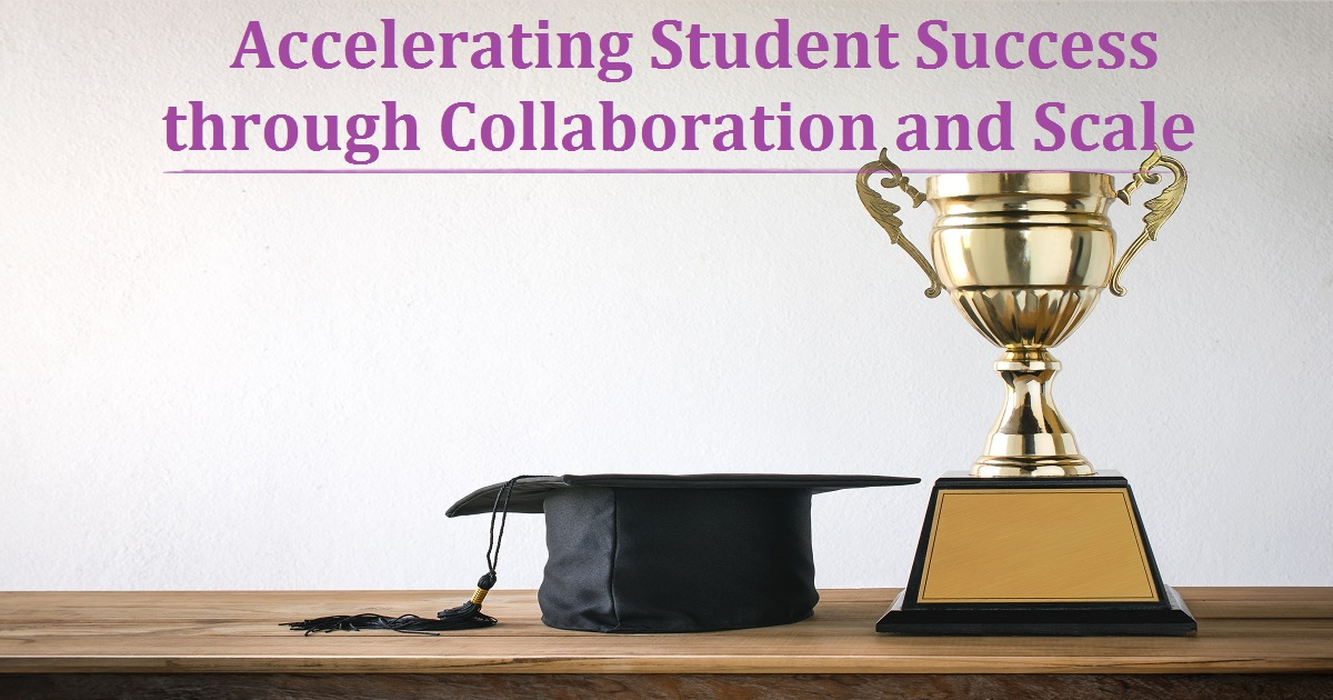 Accelerating Student Success through Collaboration and Scale