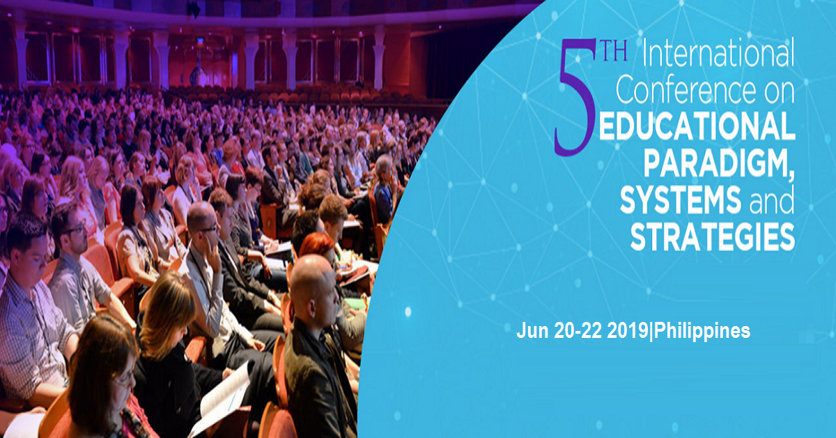 5th International Conference on Educational Paradigm, Systems and Strategies