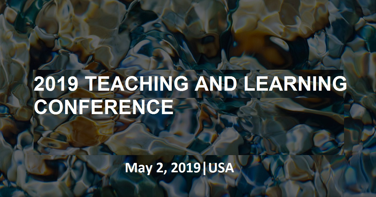 2019 TEACHING AND LEARNING CONFERENCE