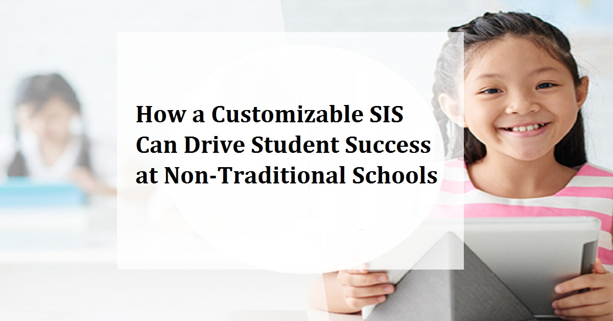 How a Customizable SIS Can Drive Student Success at Non-Traditional Schools