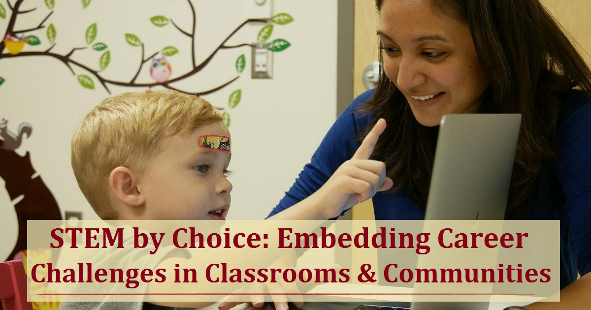 STEM by Choice: Embedding Career Challenges in Classrooms and Communities
