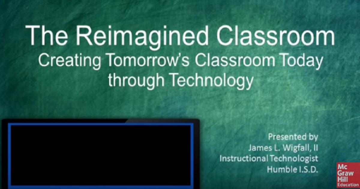 Tech EDvantage Webinar: The Reimagined Classroom