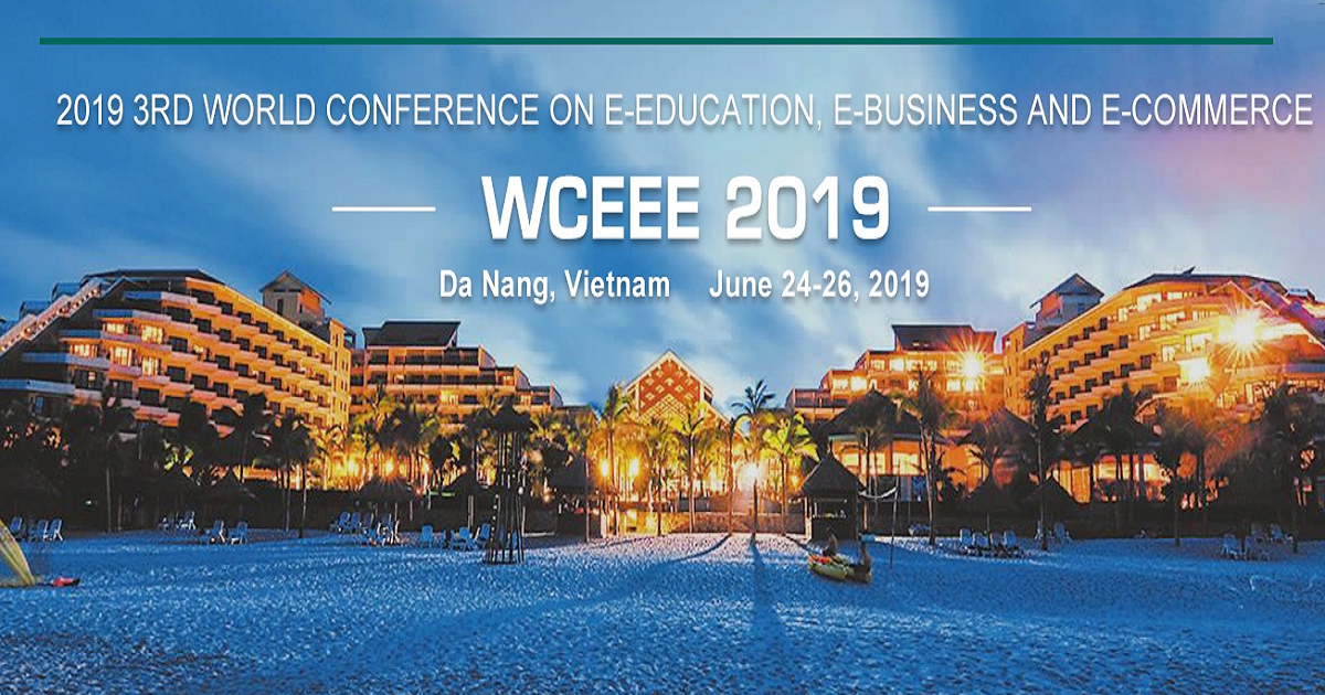 2019 3rd World Conference on e-Education, e-Business and e-Commerce