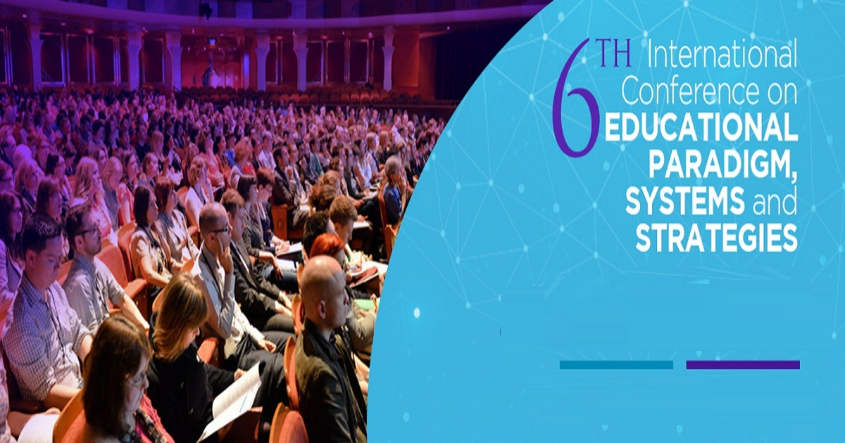 6th International Conference on Educational Paradigm, Systems and Strategies