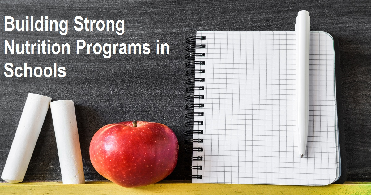 Building Strong Nutrition Programs in Schools