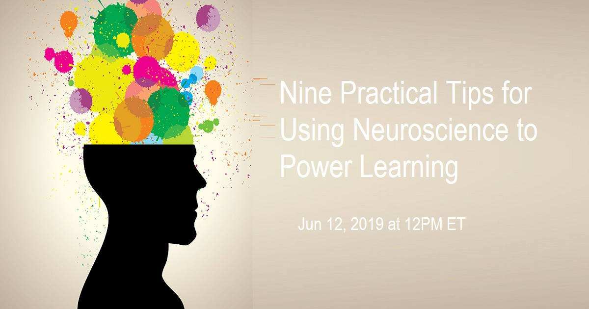 Nine Practical Tips for Using Neuroscience to Power Learning