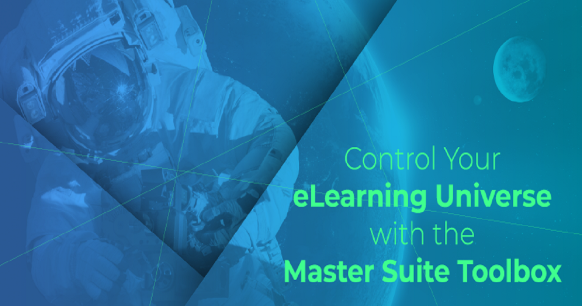 Control Your eLearning Universe with the Master Suite Toolbox