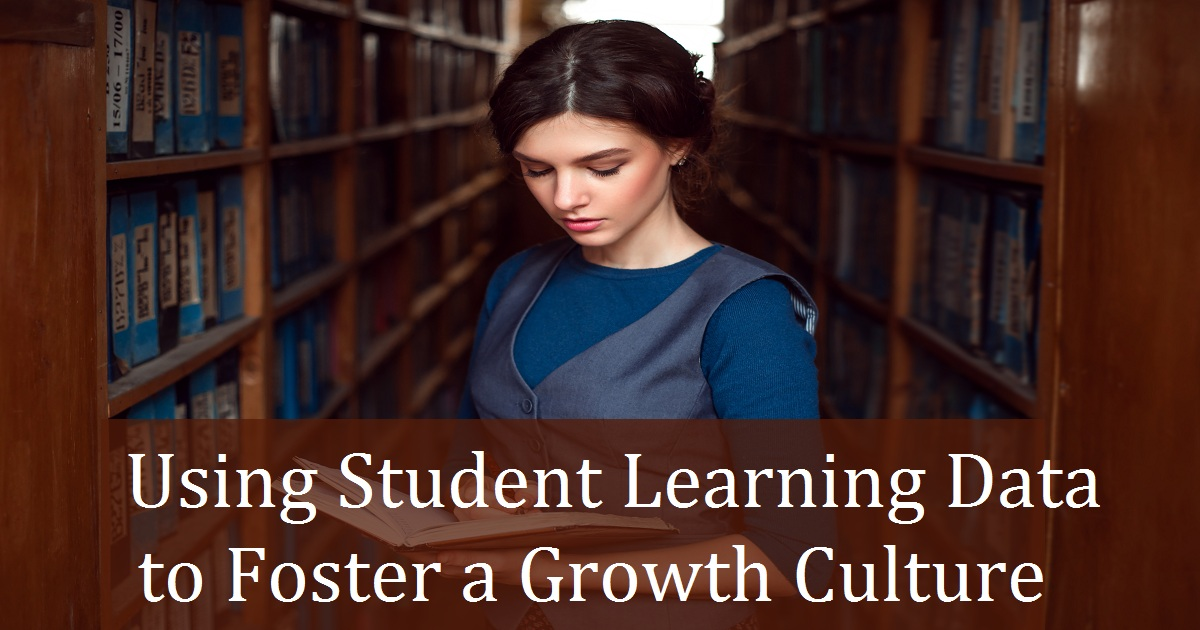 Using Student Learning Data to Foster a Growth Culture
