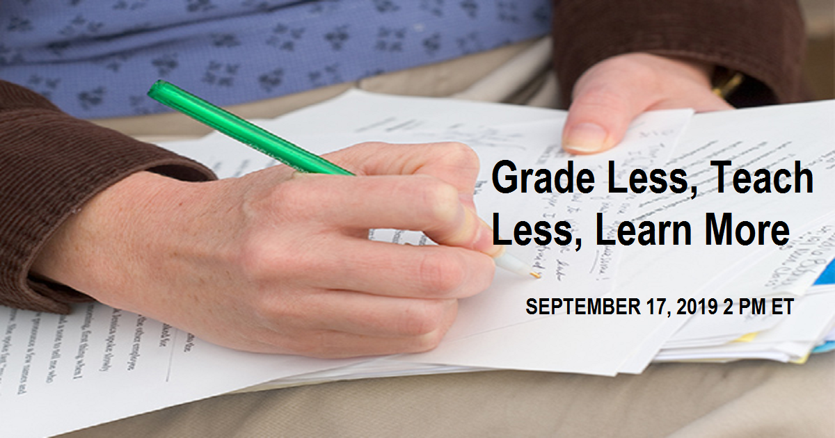 Grade Less, Teach Less, Learn More