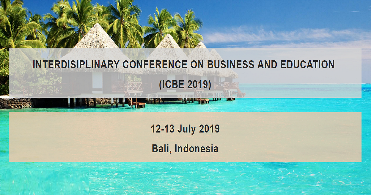 INTERDISIPLINARY CONFERENCE ON BUSINESS AND EDUCATION (ICBE 2019)