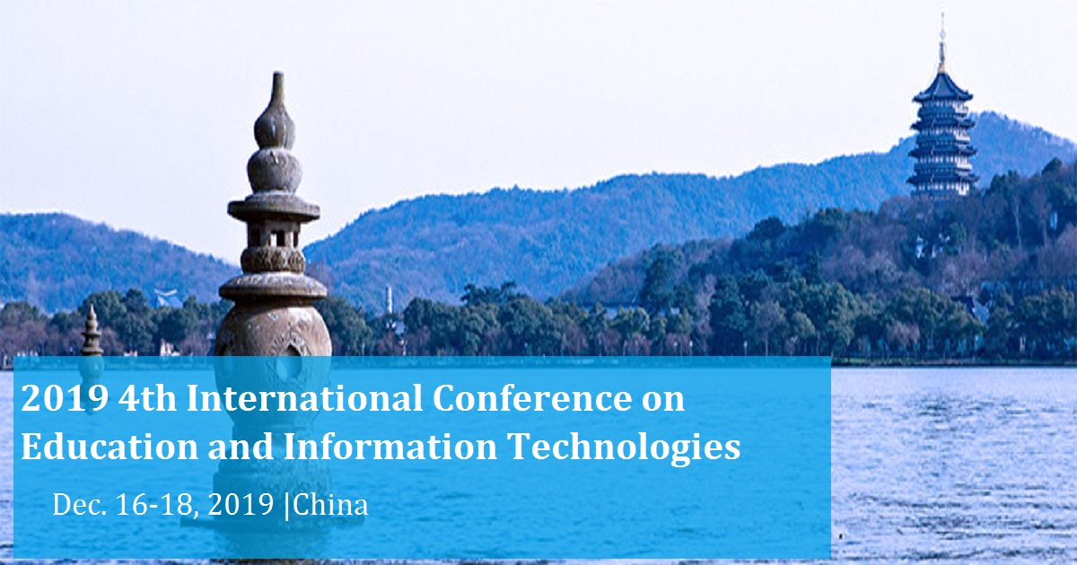 2019 4th International Conference on Education and Information Technologies