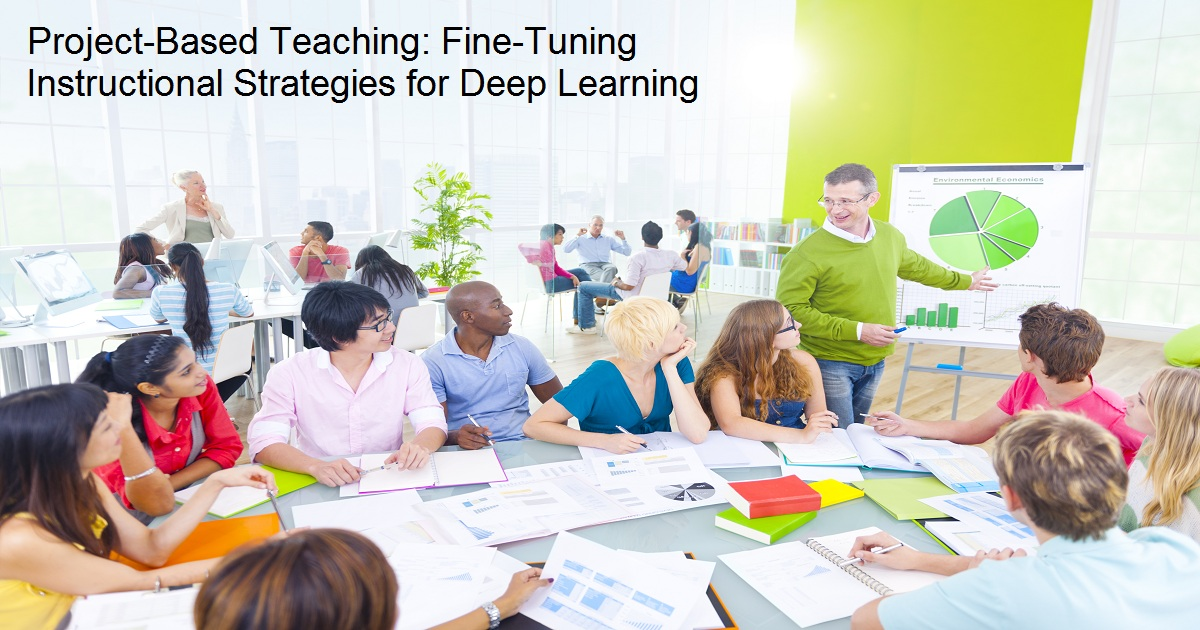 Project-Based Teaching: Fine-Tuning Instructional Strategies for Deep Learning