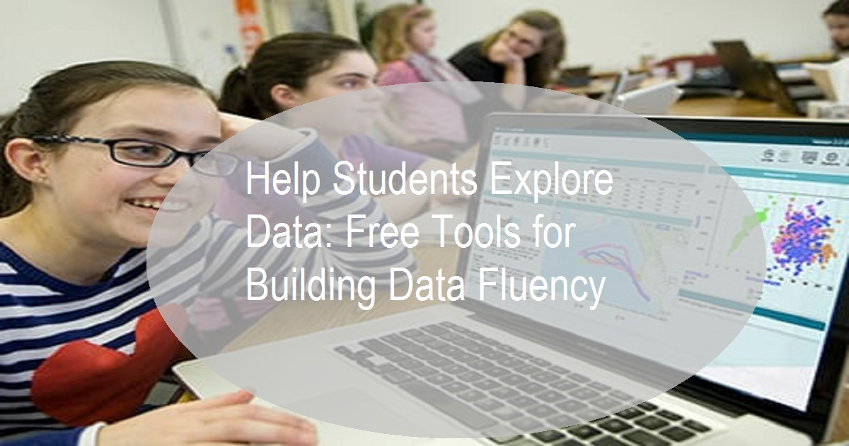 Help Students Explore Data: Free Tools for Building Data Fluency