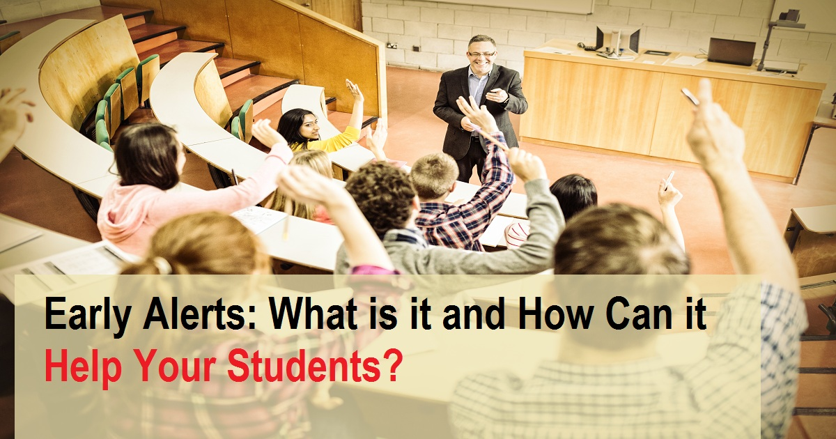 Early Alerts: What is it and How Can it Help Your Students?