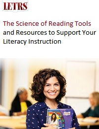 THE SCIENCE OF READING TOOLS AND RESOURCES TO SUPPORT YOUR LITERACY INSTRUCTION