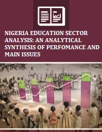 NIGERIA EDUCATION SECTOR ANALYSIS: AN ANALYTICAL SYNTHESIS OF PERFOMANCE AND MAIN ISSUES